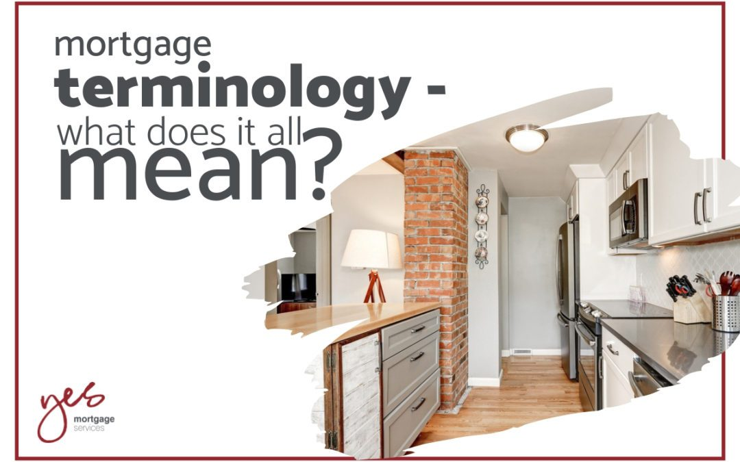 Mortgage terminology – what does it all mean?