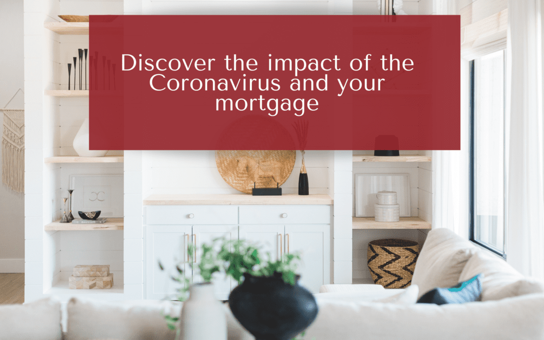 Coronavirus And Your Mortgage
