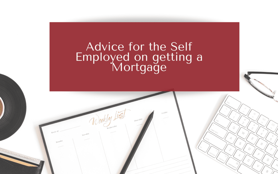 Advice for the Self Employed on getting a Mortgage