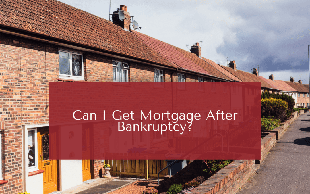 Can I Get Mortgage After Bankruptcy?